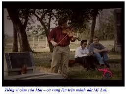 Tiếng vĩ cầm của Mai-cơ vang lên trên mảnh đất Mỹ Lai