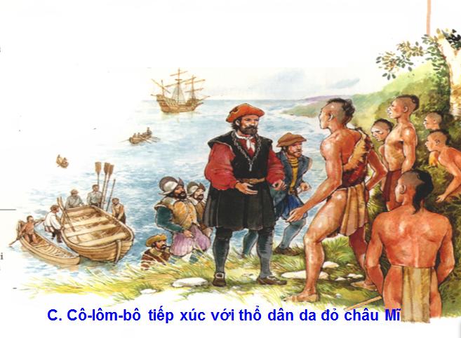 Cô-lôm-bô tiếp xúc với thổ dân da đỏ