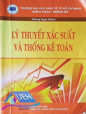 Giáo trình Lý thuyết xác suất và thống kê toán - ĐH Kinh Tế TP. HCM