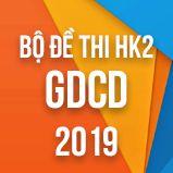 Bộ đề thi HK2 môn GDCD lớp 12 năm 2019