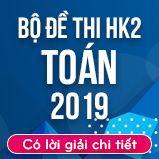 Bộ đề thi HK2 môn Toán 12 năm 2019