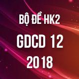 Bộ đề thi HK2 môn GDCD lớp 12 năm 2018
