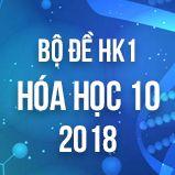 Bộ đề thi HK1 môn Hóa lớp 10 năm 2018