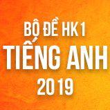 Bộ đề thi HK1 môn Tiếng Anh lớp 12 năm 2018