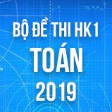 Bộ đề thi HK1 môn Toán 12 năm 2018