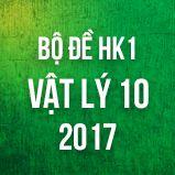 Bộ đề thi HK1 môn Vật lý lớp 10 năm 2017