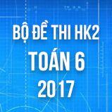 Bộ đề thi HK2 môn Toán lớp 6 năm 2017