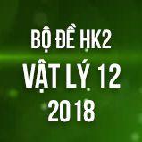 Bộ đề thi HK2 môn Vật lý lớp 12 năm 2018