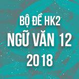 Bộ đề thi HK2 môn Ngữ văn lớp 12 năm 2017-2018