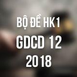 Bộ đề thi HK1 môn GDCD lớp 12 năm 2018