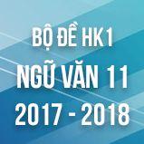 Bộ đề thi HK1 môn Ngữ văn lớp 11 năm 2018