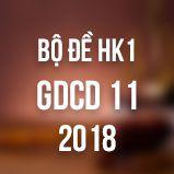 Bộ đề thi HK1 môn GDCD lớp 11 năm 2018