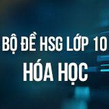 Bộ đề thi HSG lớp 10 môn Hóa năm 2019
