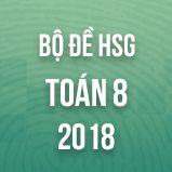 Bộ đề thi HSG môn Toán lớp 8 năm 2018