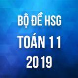 Bộ đề thi HSG môn Toán lớp 11 năm 2019