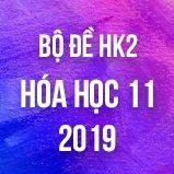 Bộ đề thi HK2 môn Hóa lớp 11 năm 2019