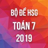 Bộ đề thi HSG môn Toán lớp 7 năm 2019