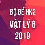 Bộ đề thi HK2 môn Vật lý lớp 6 năm 2019