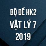 Bộ đề thi HK2 môn Vật lý lớp 7 năm 2019
