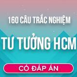 Bộ 160 câu hỏi trắc nghiệm ôn thi môn Tư tưởng Hồ Chí Minh có đáp án