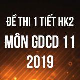 Bộ đề kiểm tra 1 tiết HK2 môn GDCD lớp 11 năm 2019