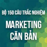 Bộ 150 câu hỏi trắc nghiệm ôn thi môn Marketing căn bản