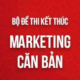 Bộ đề thi kết thúc học phần môn Marketing căn bản