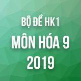 Bộ đề thi HK1 môn Hóa lớp 9 năm 2018