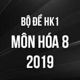 Bộ đề thi HK1 môn Hóa lớp 8 năm 2018