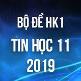 Bộ đề thi HK1 môn Tin học lớp 11 năm 2018-2019