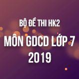 Bộ đề thi HK2 môn GDCD lớp 7 năm 2019