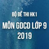 Bộ đề thi HK1 môn GDCD lớp 9 năm 2018