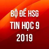 Bộ đề thi HSG môn Tin học lớp 9 năm 2019