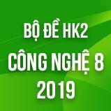 Bộ đề thi HK2 môn Công Nghệ lớp 8 năm 2019