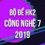 Bộ đề thi HK2 môn Công Nghệ lớp 7 năm 2019