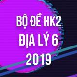 Bộ đề thi HK2 môn Địa lý lớp 6 năm 2019