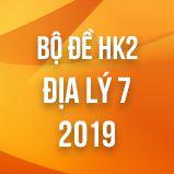 Bộ đề thi HK2 môn Địa lý lớp 7 năm 2019