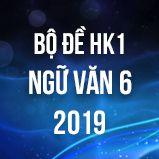 Bộ đề thi HK1 môn Ngữ văn lớp 6 năm 2019