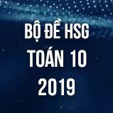 Bộ đề thi HSG môn Toán 10 năm 2019