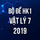 Bộ đề thi HK1 môn Vật lý lớp 7 năm 2018-2019