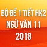 Bộ đề thi giữa HK2 môn Ngữ văn lớp 11 năm 2018