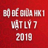 Bộ đề thi giữa HK1 môn Vật lý lớp 7 năm 2019