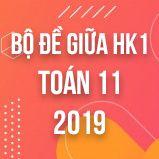 Bộ đề thi giữa HK1 môn Toán lớp 11 năm 2019