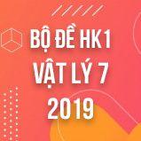 Bộ đề thi HK1 môn Vật lý lớp 7 năm 2019
