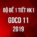 Bộ đề kiểm tra 1 tiết HK1 môn GDCD lớp 11 năm 2019