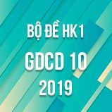 Bộ đề thi HK1 môn GDCD lớp 10 năm 2019