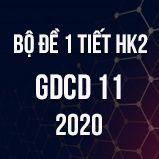 Bộ đề kiểm tra 1 tiết HK2 môn GDCD lớp 11 năm 2020