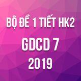 Bộ đề kiểm tra 1 tiết HK2 môn GDCD lớp 7 năm 2020