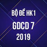 Bộ đề thi HK1 môn GDCD lớp 7 năm 2019