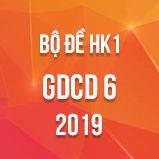 Bộ đề thi HK1 môn GDCD lớp 6 năm 2019